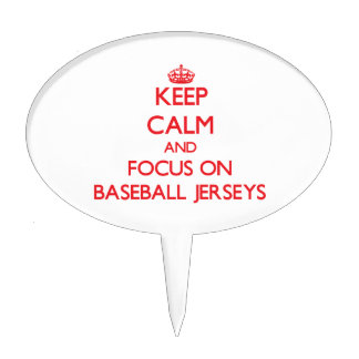 Keep Calm and focus on Baseball Jerseys Cake Topper