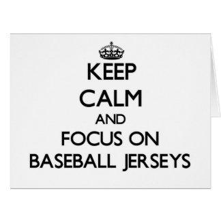 Keep Calm and focus on Baseball Jerseys Greeting Cards