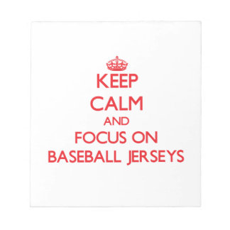 Keep Calm and focus on Baseball Jerseys Memo Note Pad