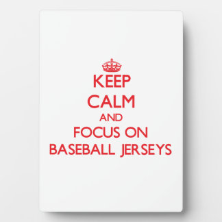 Keep Calm and focus on Baseball Jerseys Photo Plaque