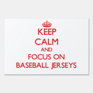 Keep Calm and focus on Baseball Jerseys Lawn Signs
