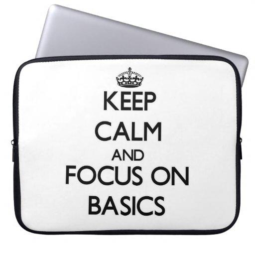 Keep Calm and focus on Basics Laptop Sleeves