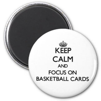 Keep calm and focus on Basketball Cards Refrigerator Magnets