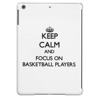 Keep Calm and focus on Basketball Players iPad Air Covers