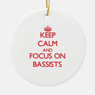 Keep Calm and focus on Bassists Christmas Tree Ornament
