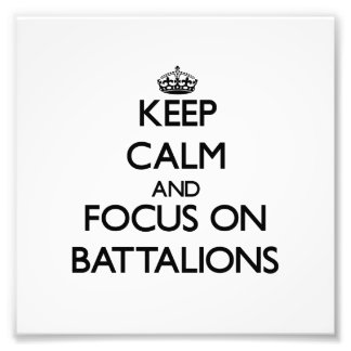 Keep Calm and focus on Battalions Photographic Print