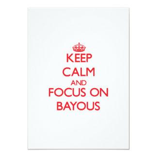 Keep Calm and focus on Bayous Invitation