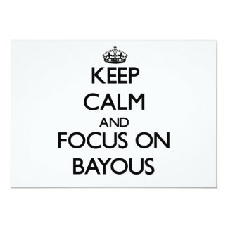 Keep Calm and focus on Bayous Personalized Invite