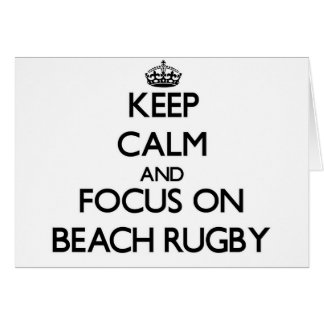 Keep calm and focus on Beach Rugby Greeting Card