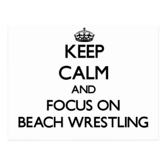Keep calm and focus on Beach Wrestling Post Card