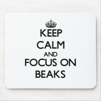 Keep Calm and focus on Beaks Mouse Pads