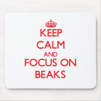 Keep Calm and focus on Beaks Mousepads