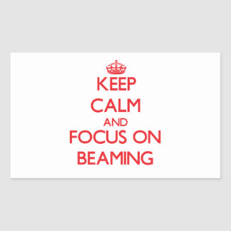 Keep Calm and focus on Beaming Stickers