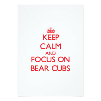 Keep Calm and focus on Bear Cubs 5x7 Paper Invitation Card