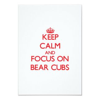Keep Calm and focus on Bear Cubs 3.5x5 Paper Invitation Card