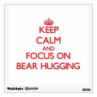 Keep Calm and focus on Bear Hugging Wall Decor