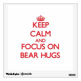 Keep Calm and focus on Bear Hugs Wall Decor