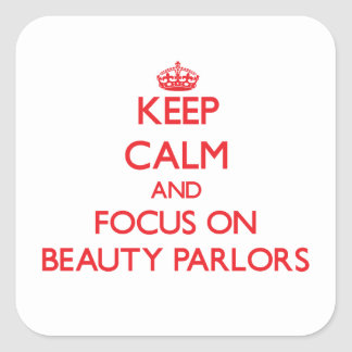 Keep Calm and focus on Beauty Parlors Sticker