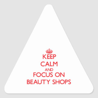 Keep Calm and focus on Beauty Shops Sticker