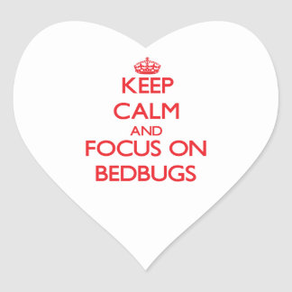 Keep Calm and focus on Bedbugs Heart Stickers