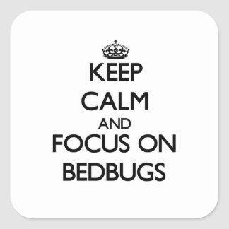 Keep Calm and focus on Bedbugs Sticker