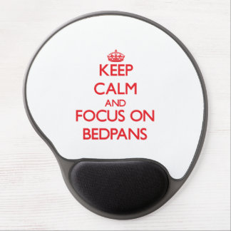 Keep Calm and focus on Bedpans Gel Mouse Pad