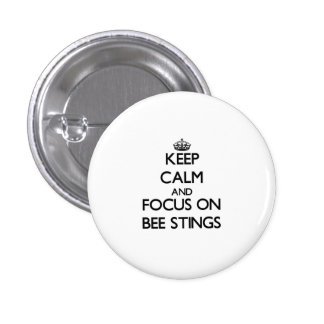 Keep Calm and focus on Bee Stings Pinback Button