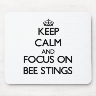 Keep Calm and focus on Bee Stings Mousepads