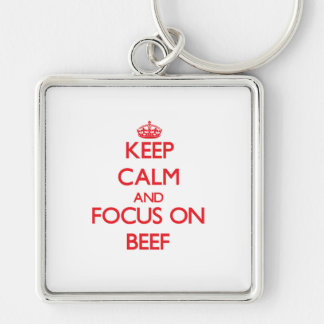 Keep Calm and focus on Beef Key Chain