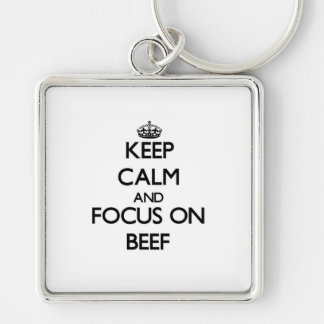 Keep Calm and focus on Beef Keychain