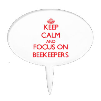 Keep Calm and focus on Beekeepers Cake Toppers