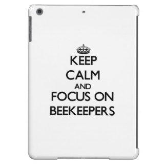 Keep Calm and focus on Beekeepers Cover For iPad Air