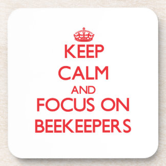 Keep Calm and focus on Beekeepers Drink Coaster