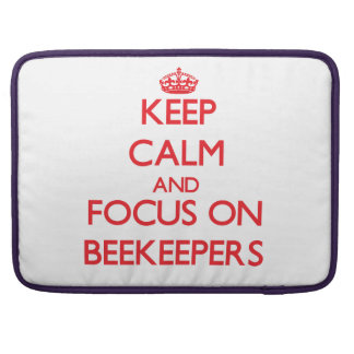 Keep Calm and focus on Beekeepers Sleeves For MacBook Pro