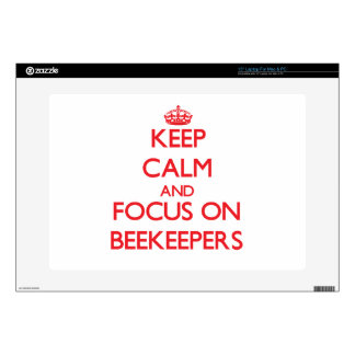 "Keep Calm and focus on Beekeepers Skin For 15"" Laptop"