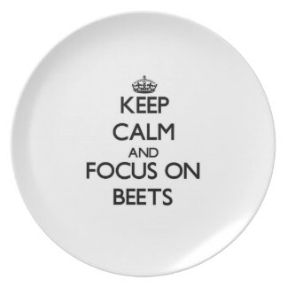 Keep Calm and focus on Beets Party Plates