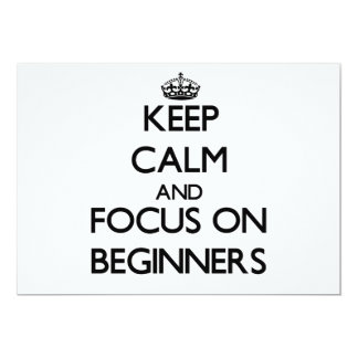 Keep Calm and focus on Beginners 5x7 Paper Invitation Card