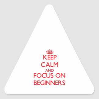 Keep Calm and focus on Beginners Stickers