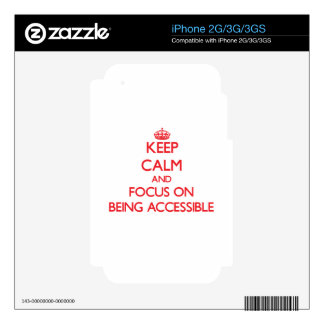 Keep calm and focus on BEING ACCESSIBLE Decals For The iPhone 3G