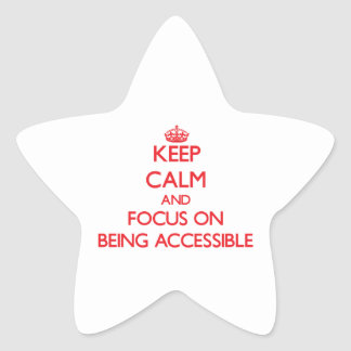 Keep calm and focus on BEING ACCESSIBLE Sticker