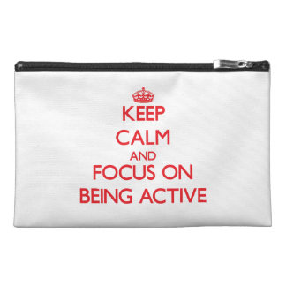 Keep calm and focus on BEING ACTIVE Travel Accessories Bags