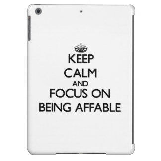 Keep Calm And Focus On Being Affable iPad Air Cover