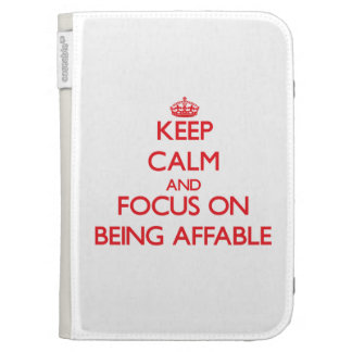 Keep calm and focus on BEING AFFABLE Kindle Folio Cases