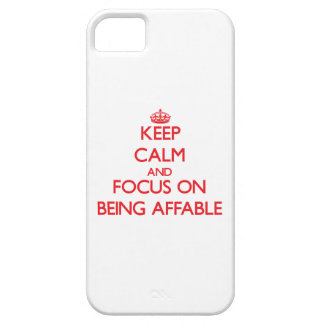 Keep calm and focus on BEING AFFABLE Case For iPhone 5/5S