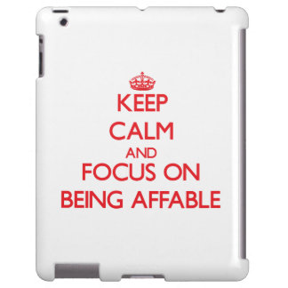 Keep calm and focus on BEING AFFABLE