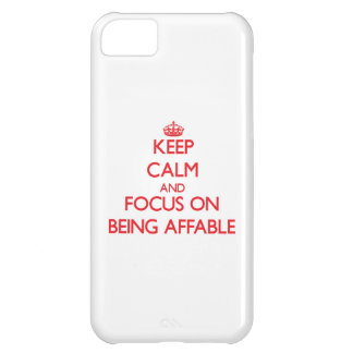 Keep Calm and focus on Being Affable iPhone 5C Case