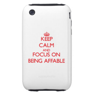 Keep calm and focus on BEING AFFABLE iPhone 3 Tough Covers