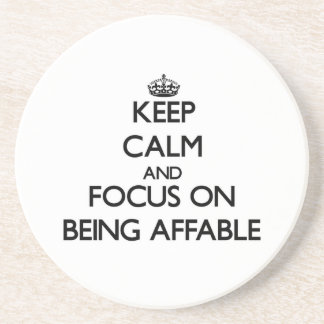Keep Calm And Focus On Being Affable Beverage Coaster