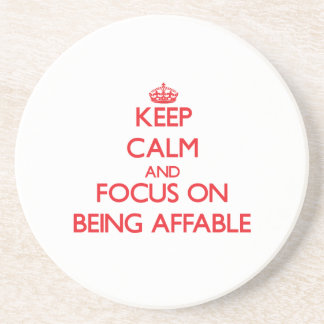Keep calm and focus on BEING AFFABLE Drink Coaster