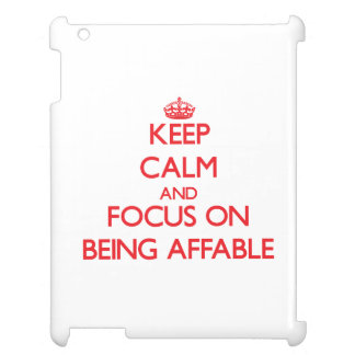 Keep calm and focus on BEING AFFABLE iPad Cover